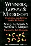 Margolis, Stephen E.: Winners, Losers & Microsoft: Competition and Antitrust in High Technology