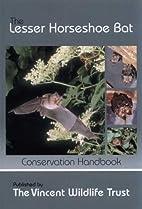 The lesser horseshoe bat by HW Schofield