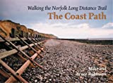 Robinson, Bruce: The Coast Path: Walking the Norfolk Long Distance Path