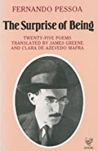 The Surprise of Being by Fernando Pessoa