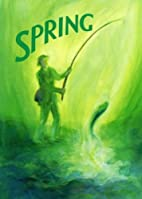 Spring: A Collection of Poems, Songs and…