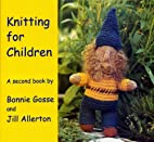 Knitting for Children: A Second Book by…
