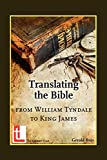 Bray, Gerald: Translating the Bible: From William Tyndale to King James