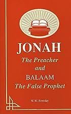 Jonah the Preacher and Balaam the False…