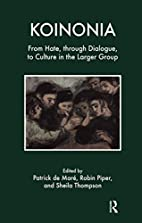 Koinonia: From Hate through Dialogue to…