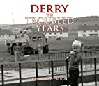 Derry: The Troubled Years by Eamon Melaugh