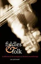 Fiddles and folk by G W Lockhart