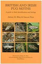 British and Irish Pug Moths - A Guide to…