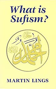 What is sufism? by Martin Lings