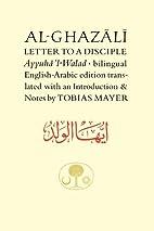 Al-Ghazali Letter to a Disciple (Ghazali…