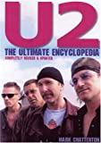 Chatterton, Mark: U2: The Ultimate Encyclopedia
