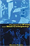Rosen, Steven: Free At Last: The Story Of Free And Bad Company