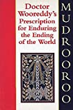 Mudrooroo: Doctor Wooreddy's Prescription for Enduring the Ending of the World