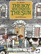The Boy Who Painted the Sun (Picture Puffin…