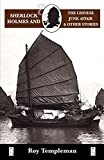 Templeman, Roy: Sherlock Holmes and the Chinese Junk Affair and Other Stories