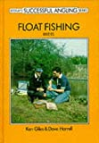 Giles, Ken: Float Fishing: Rivers (Beekay's successful angling series)