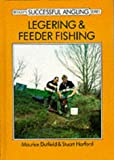 Dutfield, Maurice: Legering and Feeder Fishing (Beekay's successful angling series)