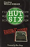 Welchman, Gordon: The Hut Six Story: Breaking the Enigma Codes