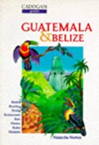 Guatemala and Belize (Cadogan Guides) by…