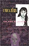 Zurn, Unica: The Man of Jasmine and Other Texts : Impressions from a Mental Illness
