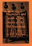Bullinger, E.W.: The Names and Order of the Books of the Old Testament
