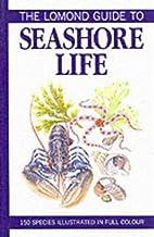Lomond Guide to Seashore Life by Bob Gibbons