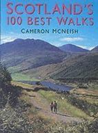 Scotland's 100 Best Walks by Cameron…