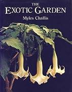 The Exotic Garden by Myles Challis