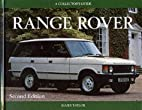 Range Rover: A Collector's Guide by James…