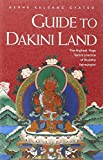 Gyatso, Geshe Kelsang: Guide to Dakini Land: The Highest Yoga Tantra Practice of Buddha Vajrayogini