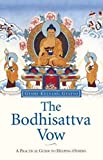 Geshe Kelsang Gyatso: The Bodhisattva Vow: The Essential Practices of Mahayana Buddhism