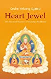 Gyatso, Geshe Kelsang: Heart Jewel: The Essential Practices of Kadampa Buddhism