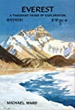 Ward, Michael: Everest: A Thousand Years of Explortion