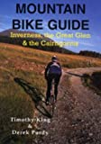 King, Timothy: Mountain Bike Guide: Inverness, the Great Glen and the Cairngorms