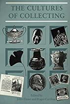 The Cultures of Collecting (Critical Views)…