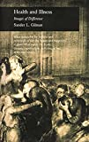 Gilman, Sander L.: Health and Illness: Images of Difference (Reaktion Books - Picturing History)