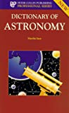 Ince, Martin: Dictionary of Astronomy (Professional Series)