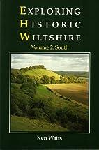 Exploring Historic Wiltshire (v. 2) by Ken…