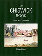 The Chiswick Book by Gillian Clegg