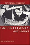Seton-Williams, M.V.: Greek Legends and Stories