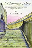 Lane, Maggie: A Charming Place: Bath in the Life and Times of Jane Austen
