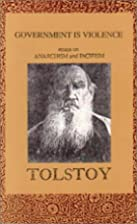 Government Is Violence by Leo Tolstoy