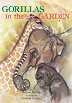 Gorillas in the Garden: Zoos and Zoology by…