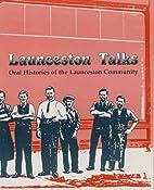Launceston Talks: Oral Histories of the…