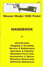 Mauser Model 1896 Pistol Handbook by…