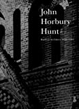 Reynolds, Peter L.: John Horbury Hunt: Radical Architect 1838-1904
