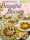 "Australian Womens Weekly: Big Book of Beautiful Biscuits (""Australian Women's Weekly"" Home Library)"