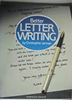 Better Letter Writing by Christopher Jarman
