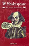 William Shakespeare: W. Shakespeare: Gent. His Actual Nottebooke