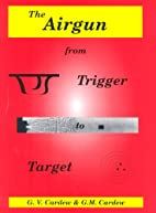 Airgun from Trigger to Target by Gerard…